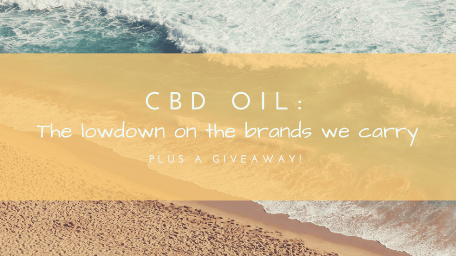 Header photo of beach with text: CBD Oil: The Lowdown on the brands we carry, plus a giveaway!